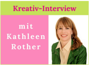 Kreativ-Interview-Kathleen-Rother