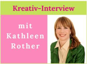 Kreativ-Interview-Kathleen-Rother